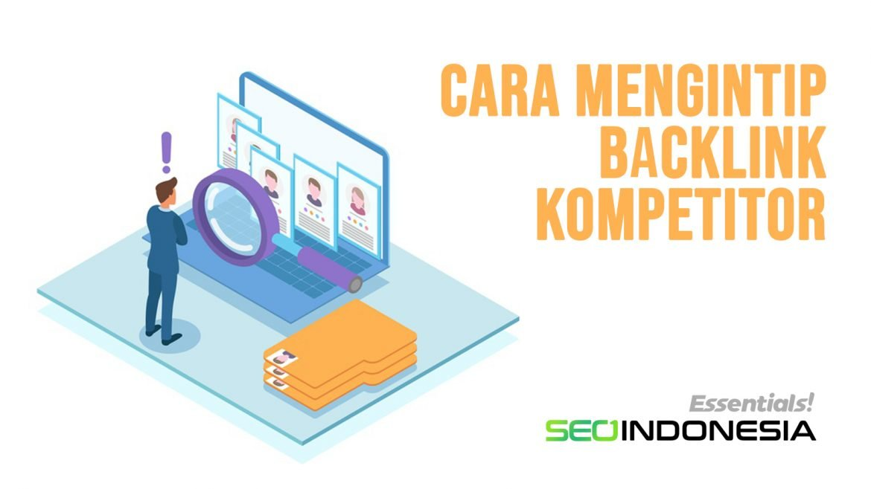 tips seo mengintip backlink kompetitor